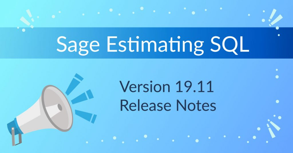Sage Estimating SQL Version 19,11 Release Notes