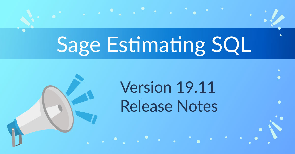 What's New In Sage Estimating SQL Version 19.11