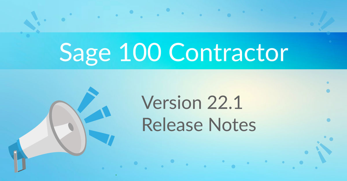 What's new in Sage 100 Contractor v22.1