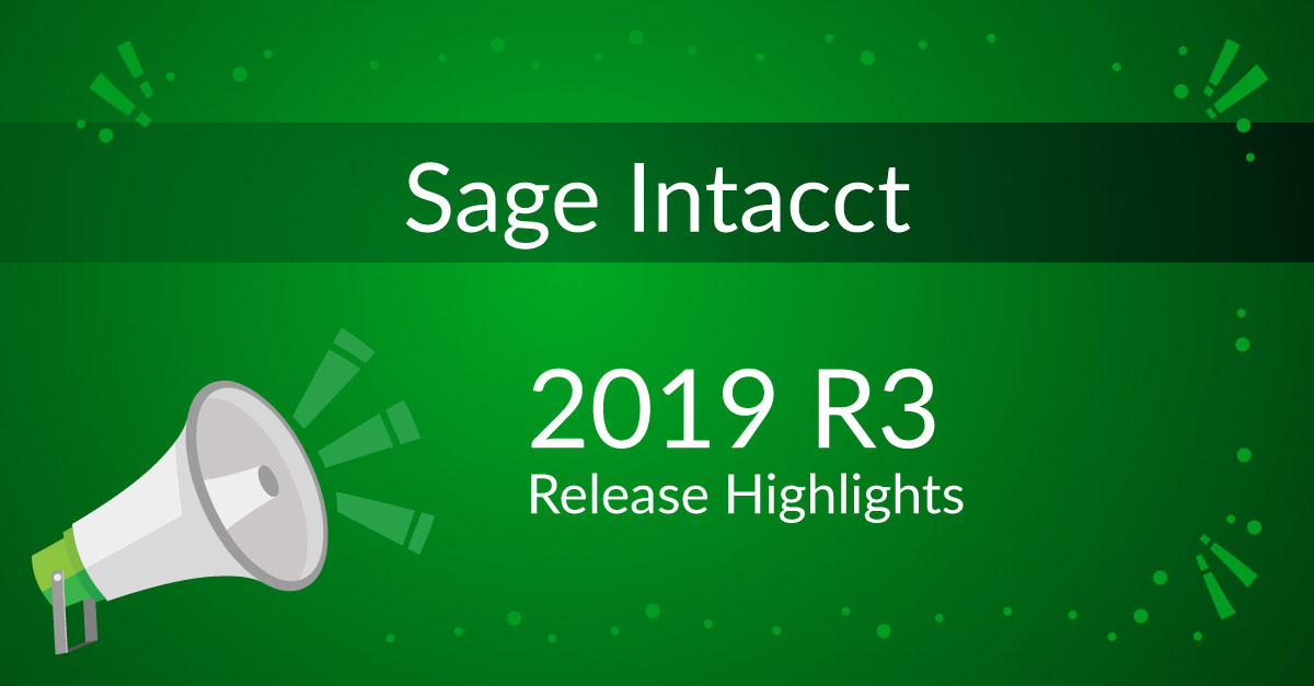 Sage Intacct 2019 R3 Release Highlights
