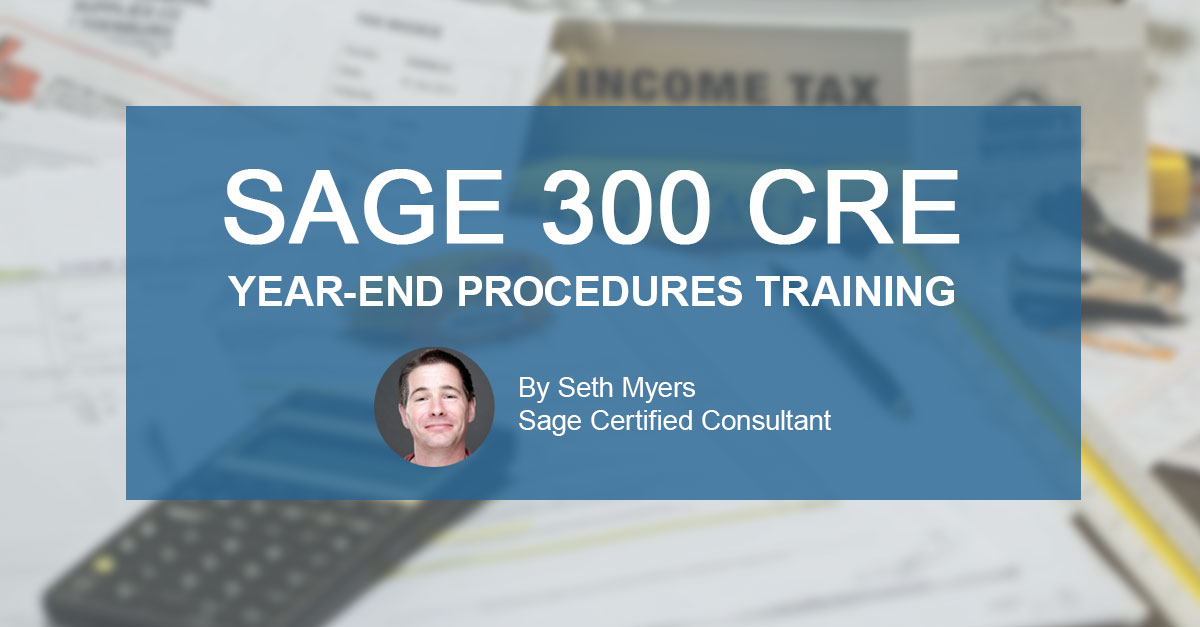 Sage 300 CRE Year-End Procedures Training