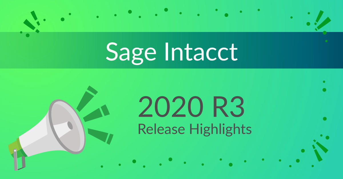 Sage Intacct Release Highlights 2020 R3