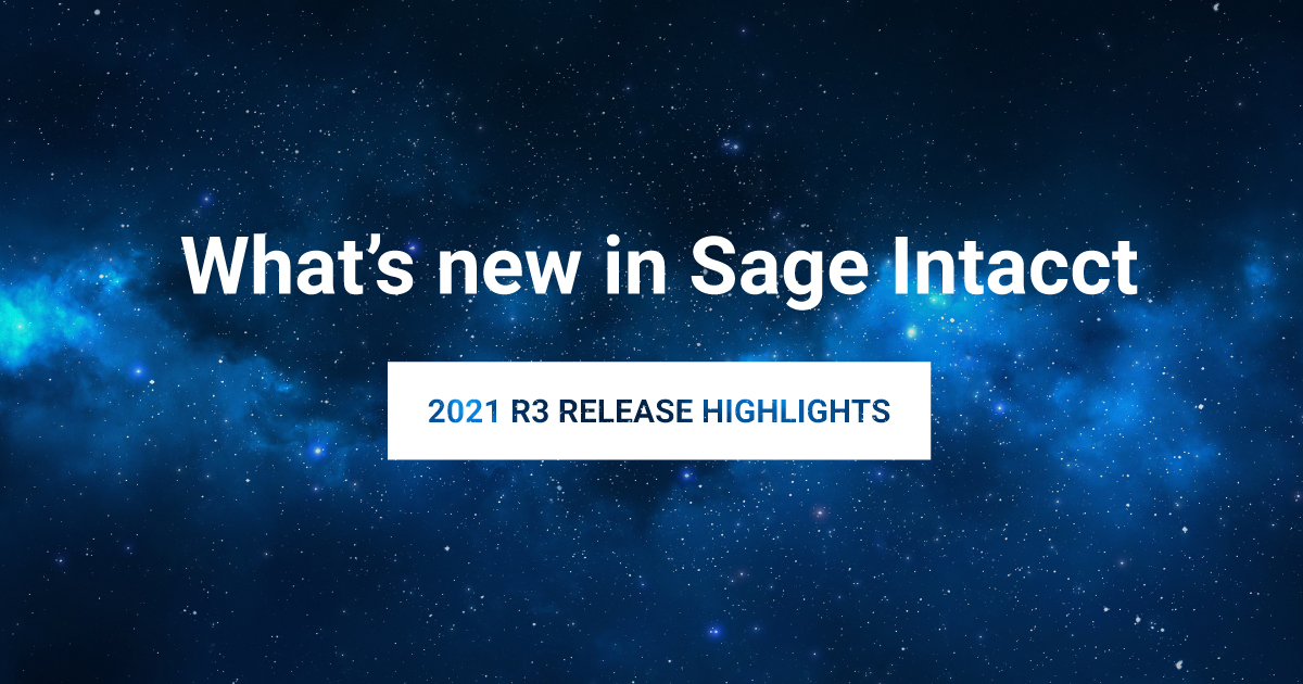 Sage Intacct Release Highlights 2021 R3